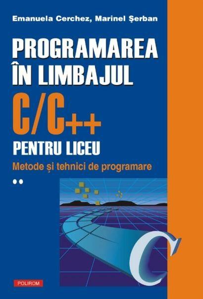 Programarea în limbajul C/C++. Metode și Tehnici de programare.