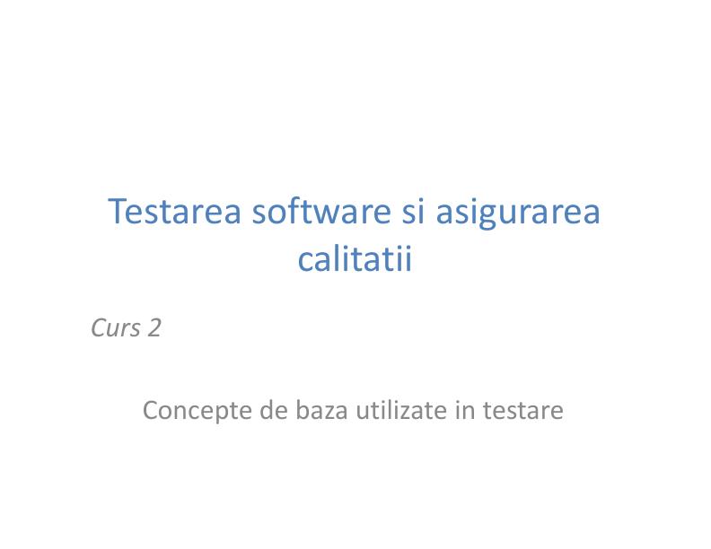 Testarea software si asigurarea calitatii - curs2