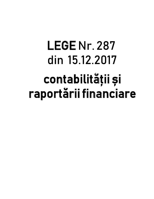 Legea Nr.287 Contabilității și raportării financiare