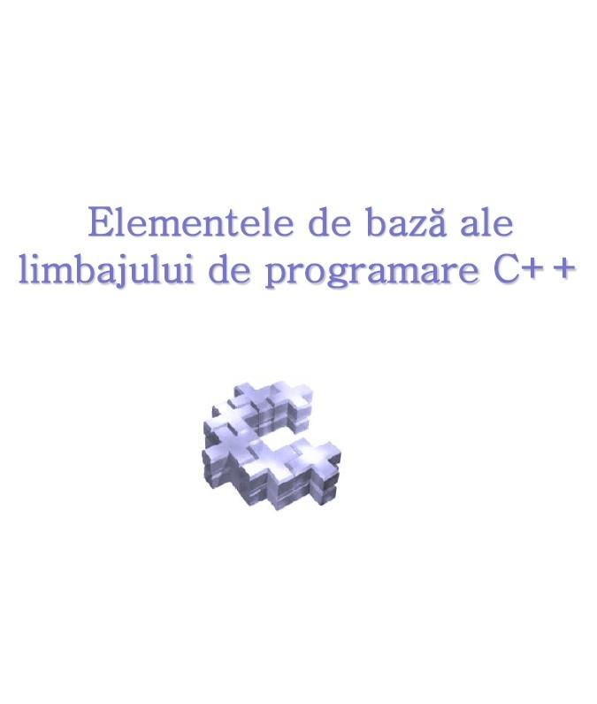 Elementele de bază ale limbajului de programare C++